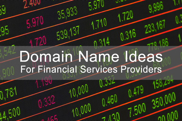 Domain Name Ideas for Financial Planners and Financial Companies.